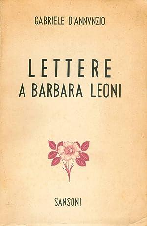 Lettere a Barbara Leoni: D'Annunzio Gabriele