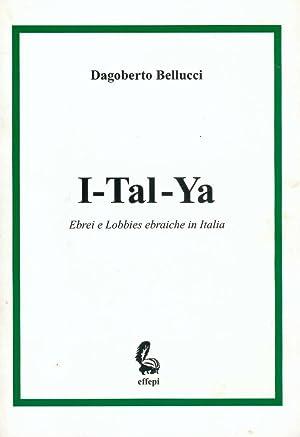 I-Tal-Ya. Ebrei e lobbies ebraiche in Italia: Bellucci Dagoberto