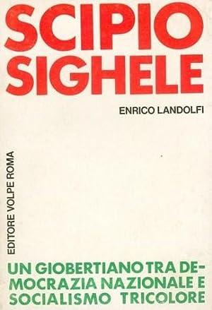 Scipio Sighele. Un giobertiano tra democrazia nazionale e socialismo tricolore: Landolfi Enrico