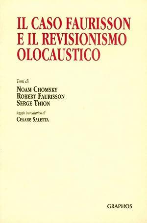 Il caso Faurisson e il revisionismo olocaustico: Chomsky Noam - Faurisson Robert - Thion Serge