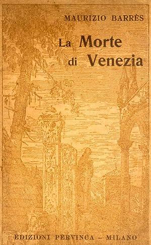 La Morte di Venezia. I giardini di: Barrès Maurice