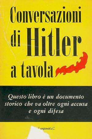 Conversazioni di Hitler a tavola 1941-1942 raccolte: Picker Henry