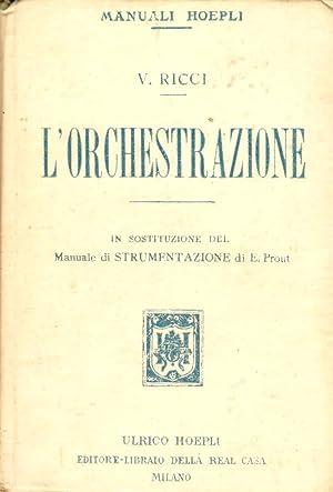 L'orchestrazione nella sua essenza, nella sua evoluzione: Ricci Vittorio