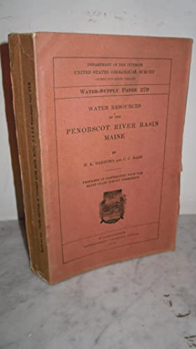 Water Resources of the Penobscot River Basin Maine: H.K. Barrows and C.C. Babb