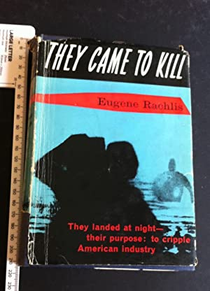 They Came to Kill The Story of Eight Nazi Saboteurs in America