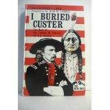 I Buried Custer; The Diary of Pvt. Thomas W. Coleman, 7th U.S. Cavalry: Liddic, Bruce R., Ed