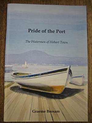 Pride of the Port : the watermen: BROXAM, Graeme.