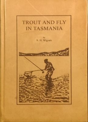 Trout and Fly in Tasmania.: WIGRAM, R.H.