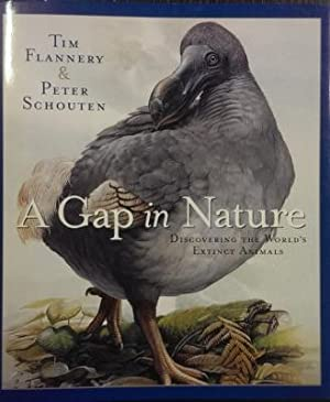 A Gap In Nature : discovering the: FLANNERY, Tim &