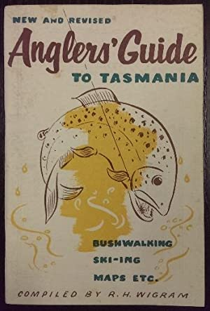 Anglers Guide to Tasmania. With maps and: WIGRAM, R.H. (compiled