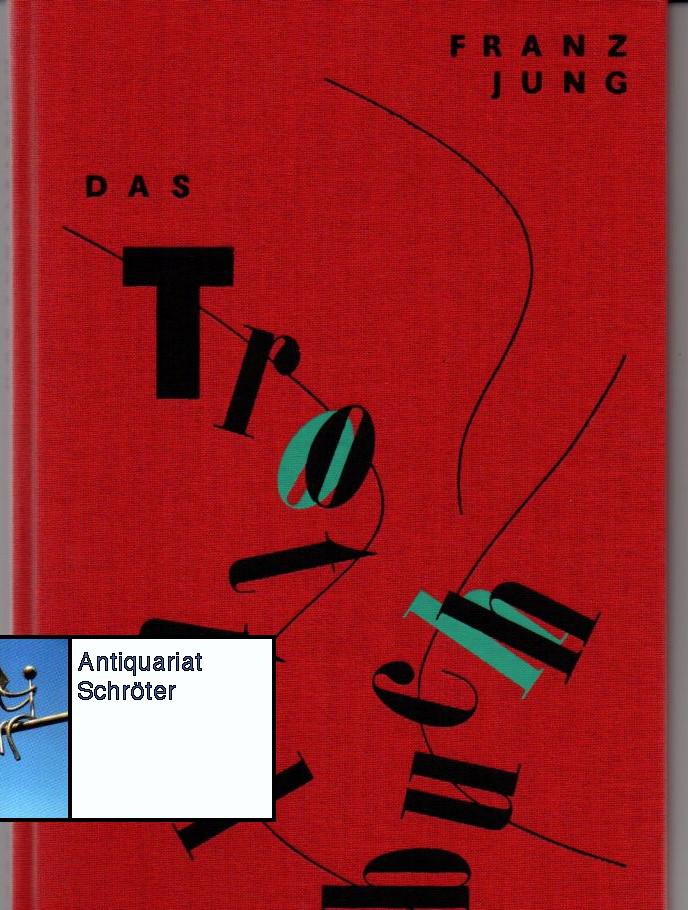 Das Trottelbuch. Mit 5 mehrfarbigen Originaltransparentlithographien und: Jung, Franz: