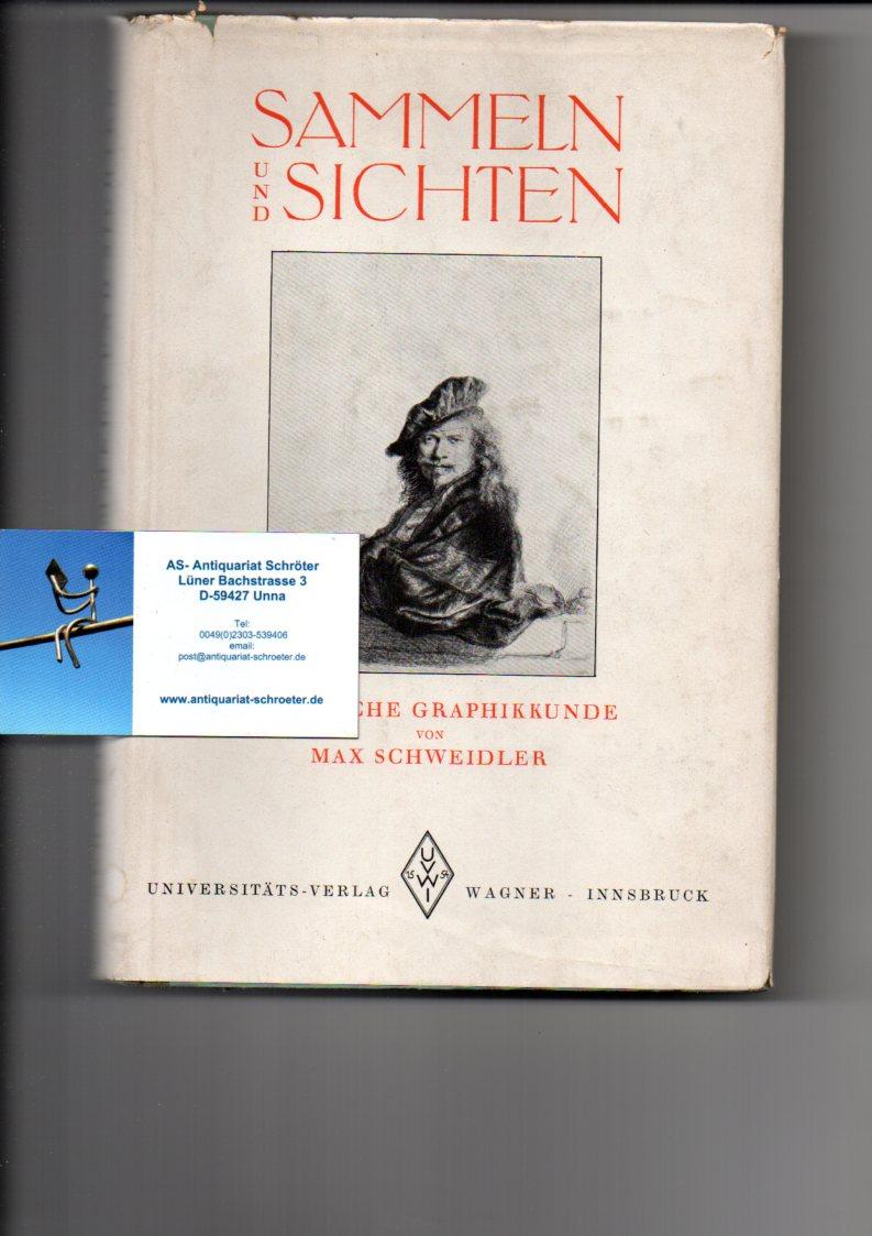 Sammeln und Sichten: Praktische Graphikkunde.: Schweidler, Max: