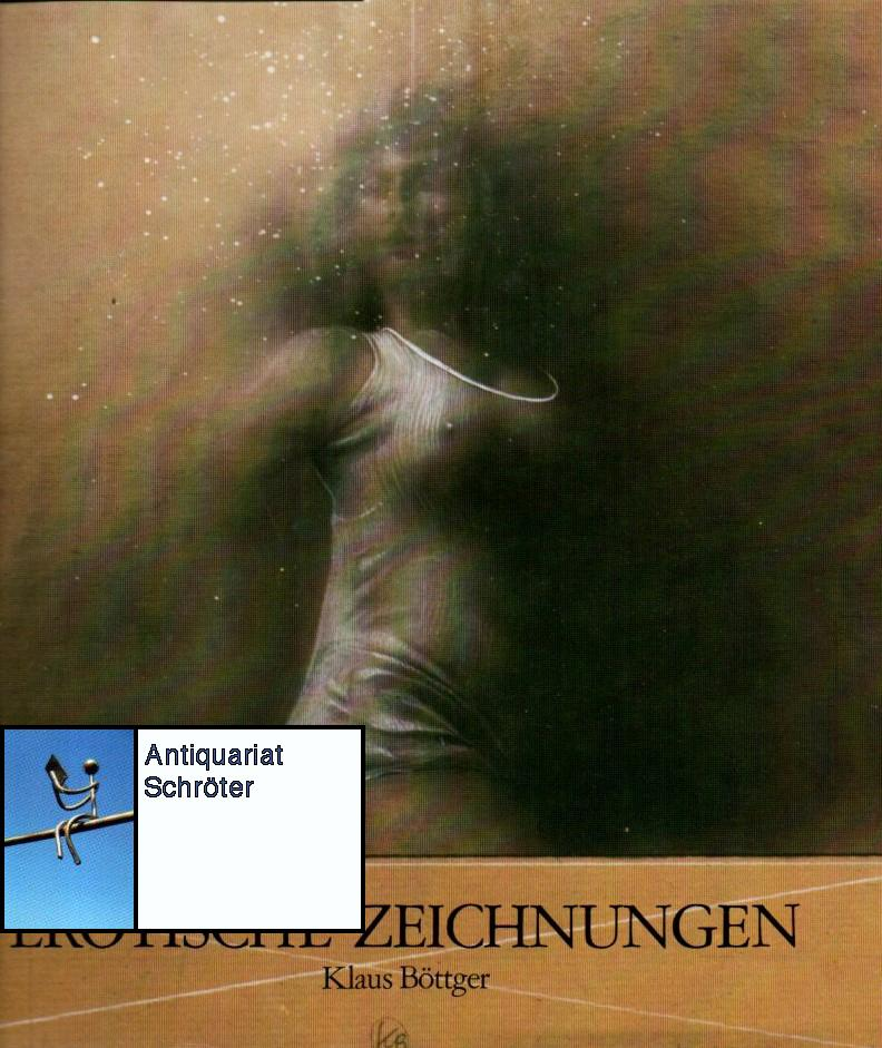 Erotische Zeichnungen. Luxusausgabe. Mit einer Vorbemerkung von: Böttger, Klaus (1942-1992):