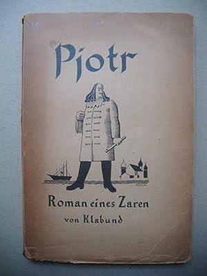 Pjotr. Roman eines Zaren.: Klabund (d.i. Alfred