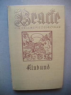 Bracke. Ein Eulenspiegel-Roman. Mit Kupferstichen und Handzeichnungen: Klabund (d.i. Alfred