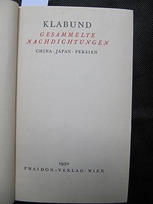Gesammelte Nachdichtungen. China - Japan - Persien.: Klabund (d.i. Alfred