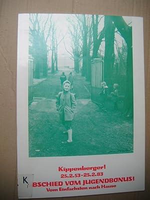Kippenberger! 25.2.53 - 25.2.83. Abschied vom Jugendbonus! Vom Einfachsten nach Hause.: ...