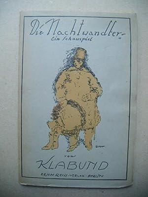 Die Nachtwandler. Ein Schauspiel.: Klabund (d.i. Alfred