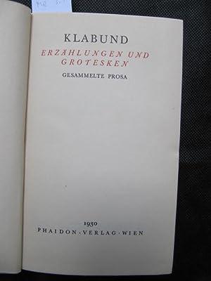 Erzählungen und Grotesken. Gesammelte Prosa.: Klabund (d.i. Alfred