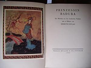 Prinzessin Badura. Ein Märchen aus dem Arabischen: Dulac):