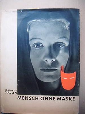 Mensch ohne Masken. Text von Karl Blanck.: Clausen, Rosemarie: