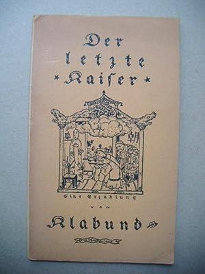 Der letzte Kaiser. Eine Erzählung. Mit Einbandzeichnung: Klabund (d.i. Alfred