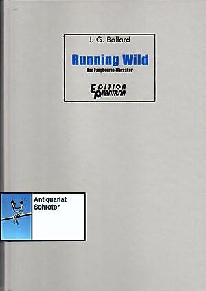 Running Wild. Das Pangbourne-Massaker. A.d.engl. v. Joachim: Ballard, James Graham