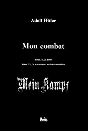 Mon Combat (Mein Kampf) Tome 1 &: Adolf Hitler