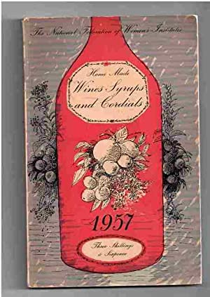 Home Made Wines Syrups and Cordials.: F W Beech