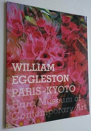 WILLIAM EGGLESTON - PARIS/KYOTO: Eggleston, William