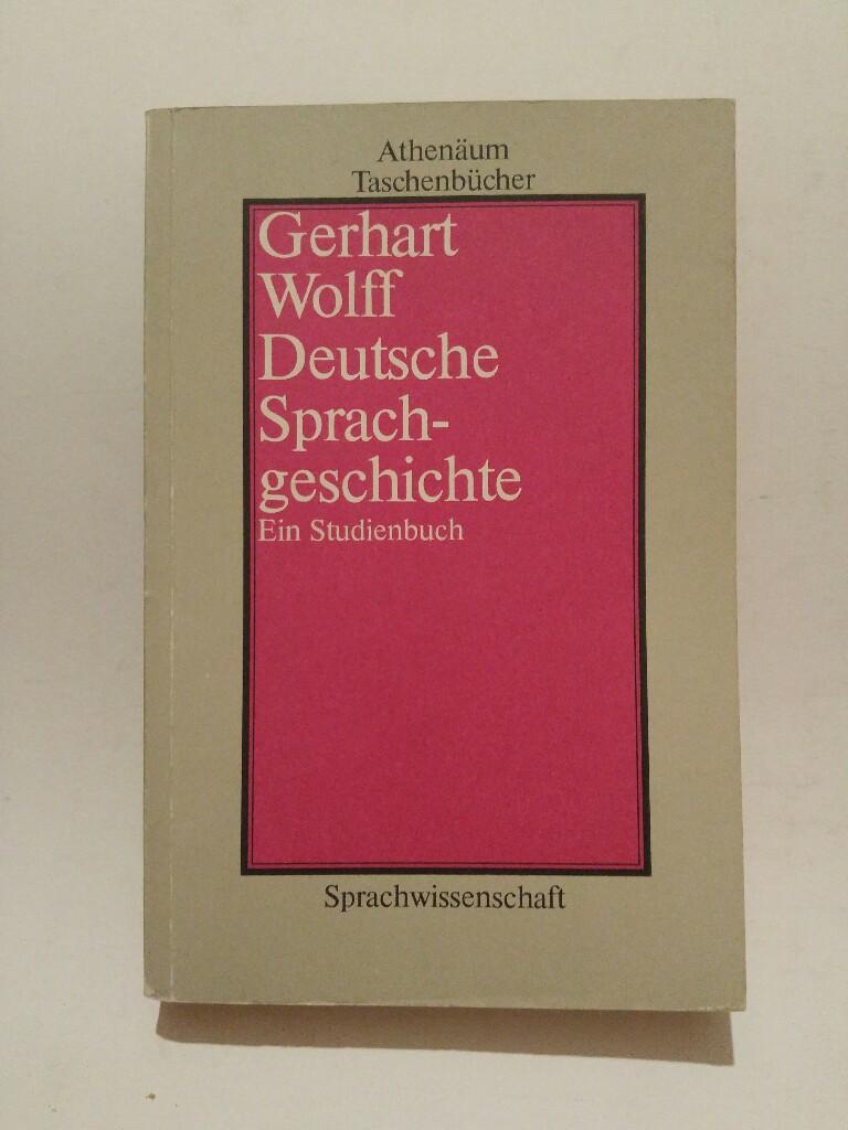 Deutsche Sprachgeschichte.: Wolff, Gerhart: