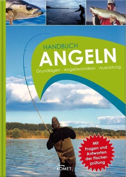 Handbuch Angeln. Grundlagen, Angeltechniken, Ausrüstung