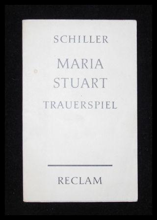 Maria Stuart. Trauerspiel: Friedrich Schiller: