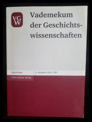 Vademekum der Geschichtswissenschaften 9 Ausgabe 2010/2011 - Franz Steiner Verlag