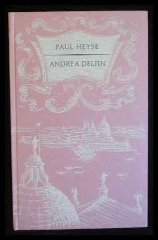 Andrea Delfin, Novelle, Mit Vignetten von Wilhelm: Heyse, Paul: