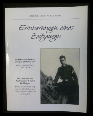 Erinnerungen eines Zeitzeugen: Aufgewachsen in einer außergewöhnlichen: Gottberg, Döring-Ernst von: