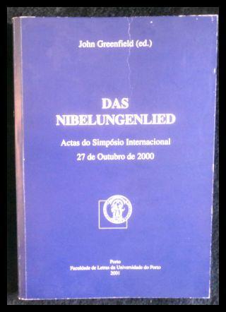 Das Nibelungenlied Actas do simpósio internacional 27 de Outubro de 2000 (Revista da Faculdade de Letras da Universidade do Porto - Greenfield, John