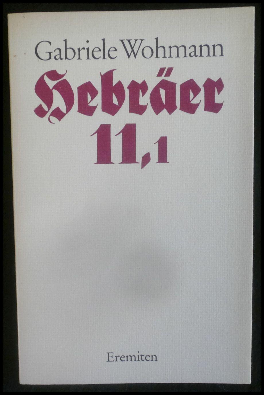 Gabriele Wohmann Hebräer 11,1: Ein Hörspiel Reihe Broschur Nr.134 signiertes Exemplar - Wohmann, Gabriele