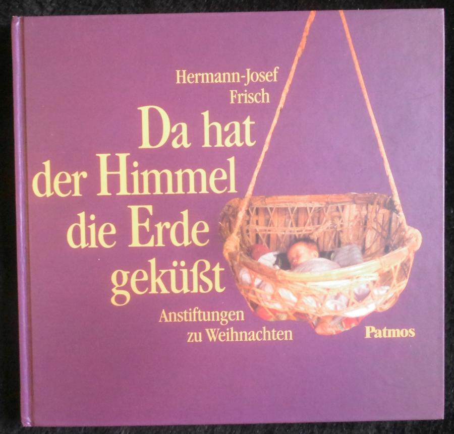 Da hat der Himmel die Erde geküßt: Frisch, Hermann-Josef