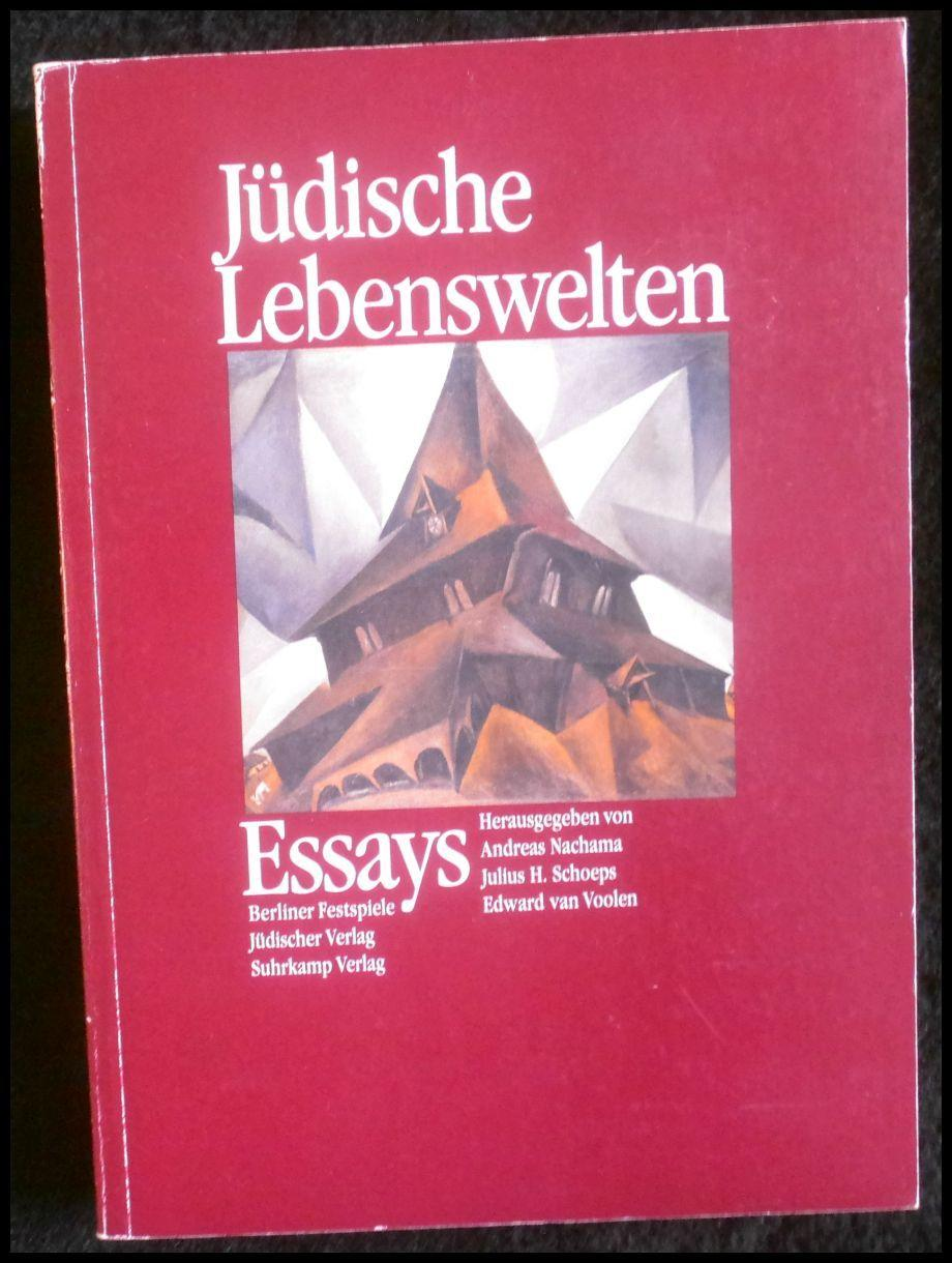 Jüdische Lebenswelten: Essays Aus Anlaß der Ausstellung der Berliner Festspiele im Martin-Gropius-Bau 12.1.-26.4.1992]