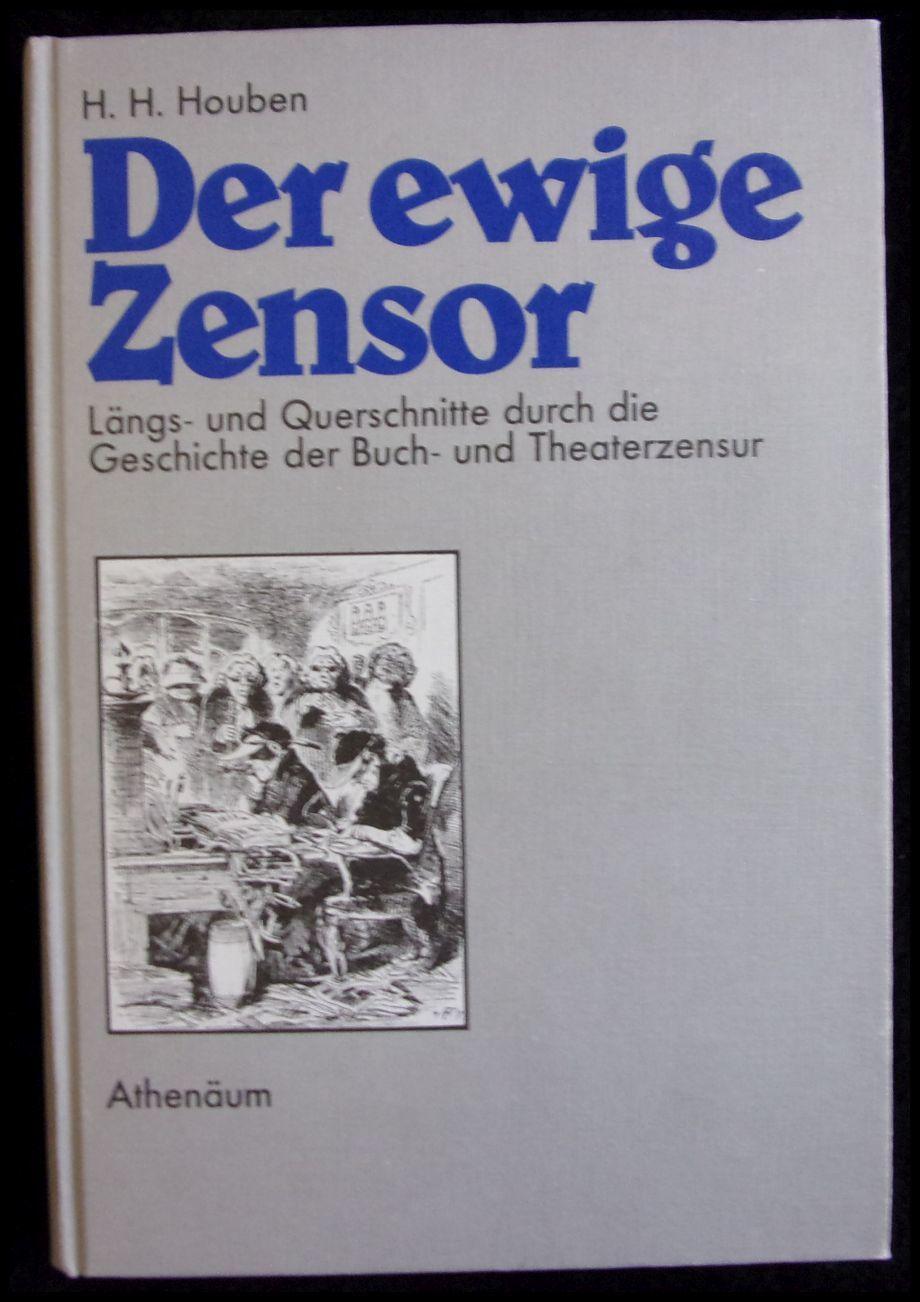 Der ewige Zensor Längs- und Querschnitte durch: Houben, Heinrich Hubert