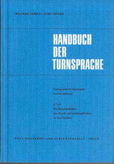 Handbuch der Turnsprache : 2. Teil: Fachsprache: Herold, Wolfram; Göhler,