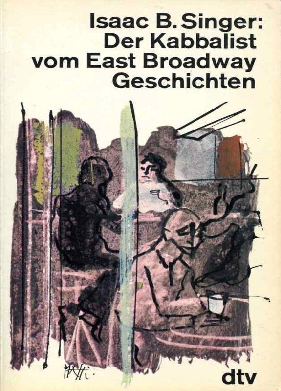 Der Kabbalist vom East Broadway : Geschichten: Singer, Isaac Bashevis: