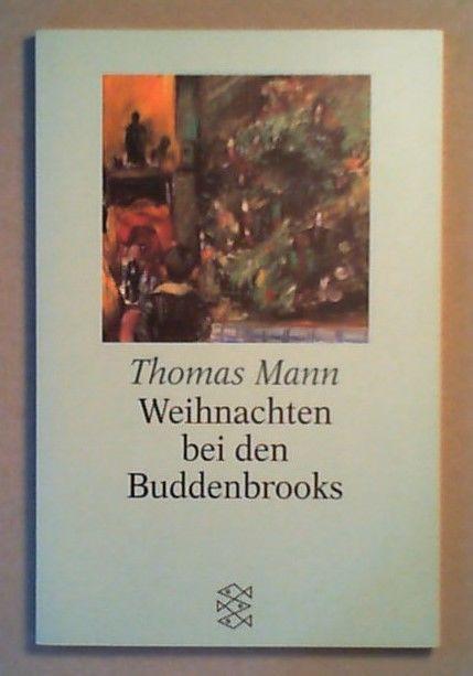 Weihnachten mit: Weihnachten bei den Buddenbrooks.: Mann, Thomas