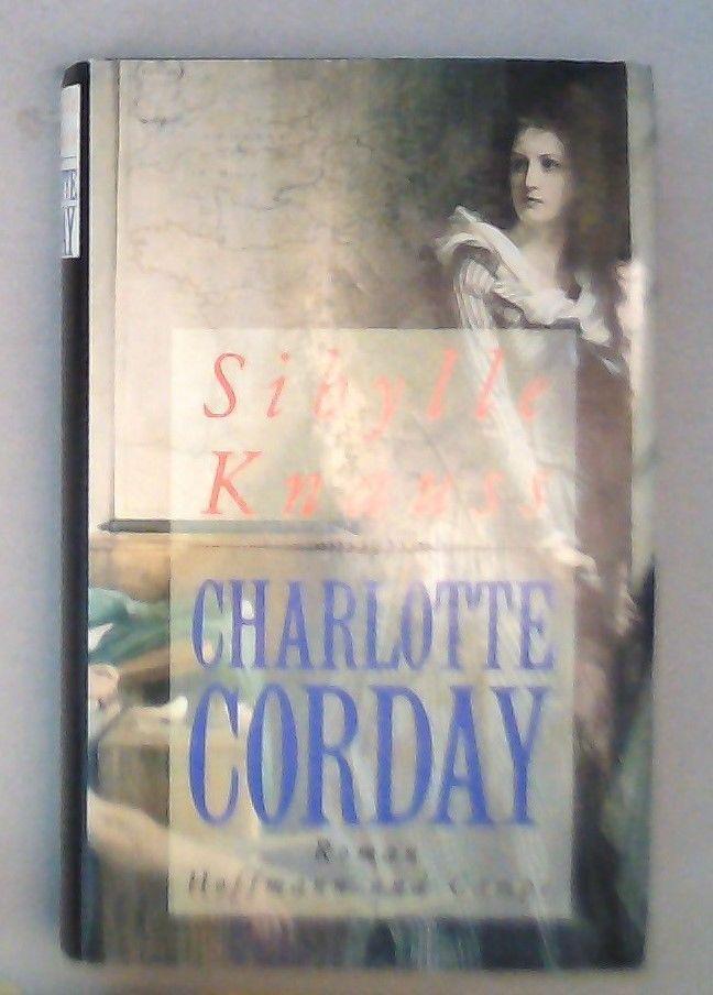 Sibylle Knauss: Charlotte Corday - Knauss, Sibylle