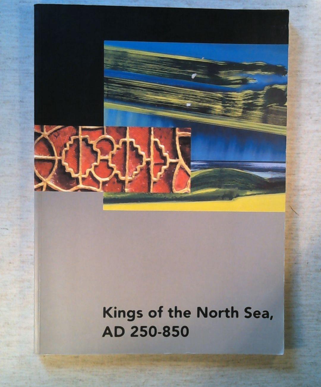 Kings of the North Sea, AD 250-280: Kramer, E.: