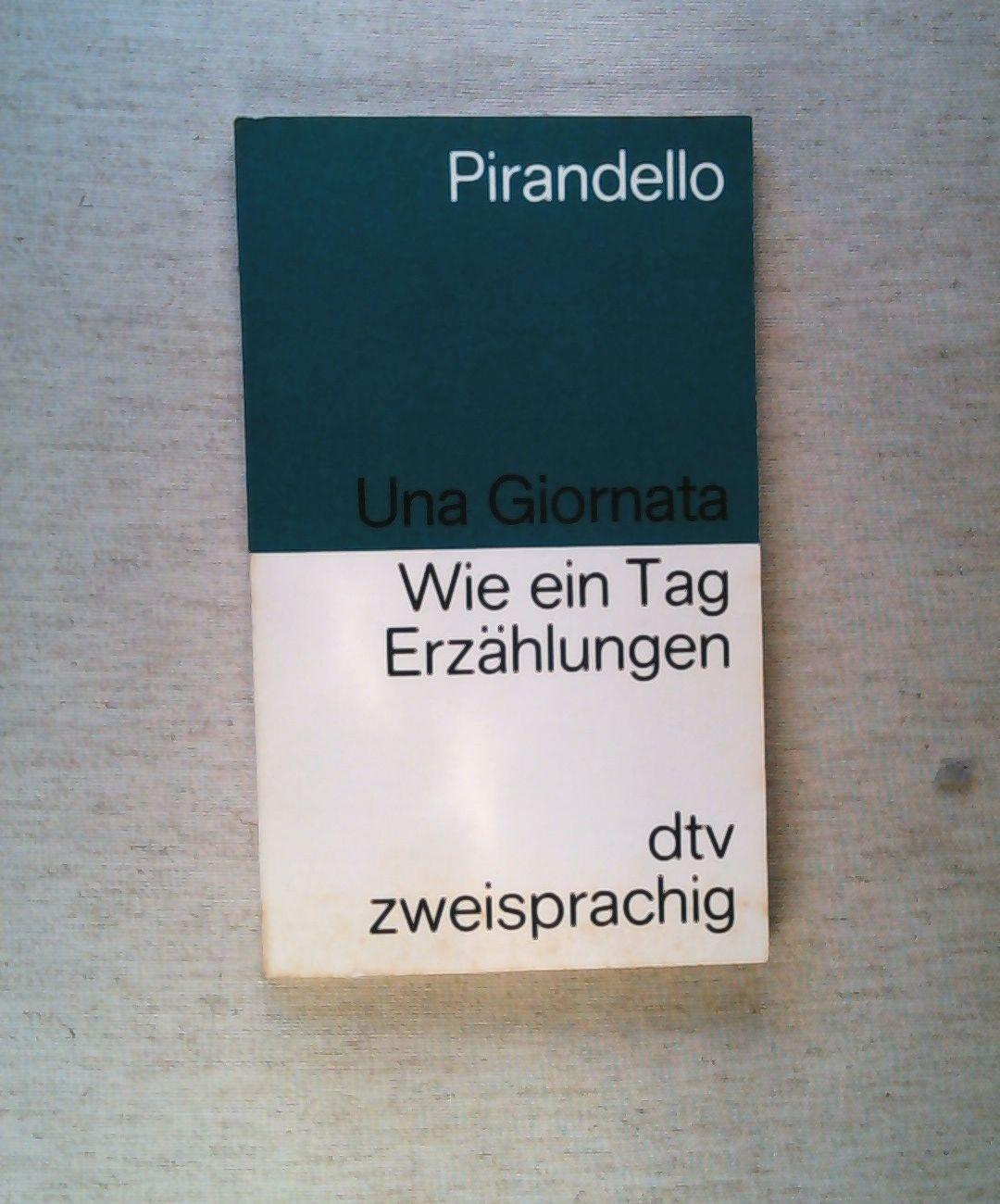 Una Giornata / Wie ein Tag.: Luigi Pirandello