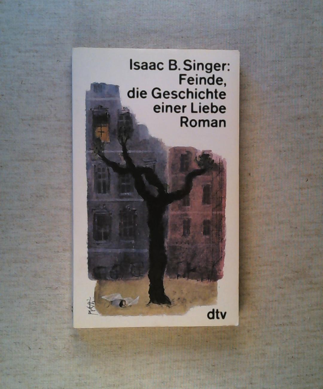 Feinde, die Geschichte einer Liebe.: Singer, Isaac Bashevis