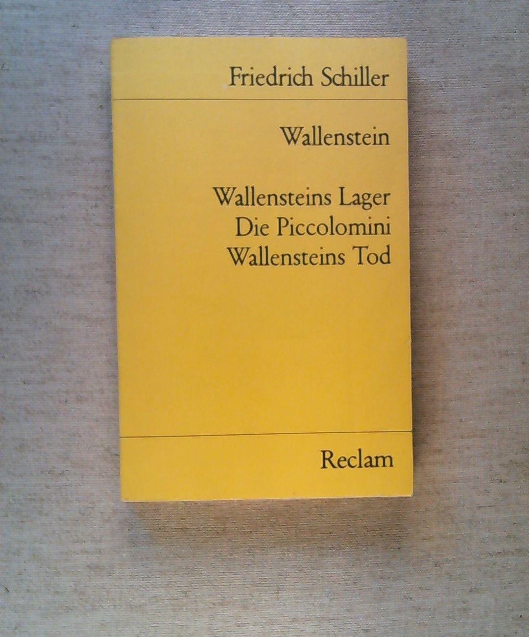 Wallensteins Lager. Die Piccolomini. Wallensteins Tod. [Wallenstein].: Schiller, Friedrich,