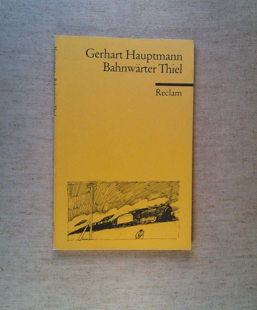 Bahnwärter Thiel.: Hauptmann, Gerhart